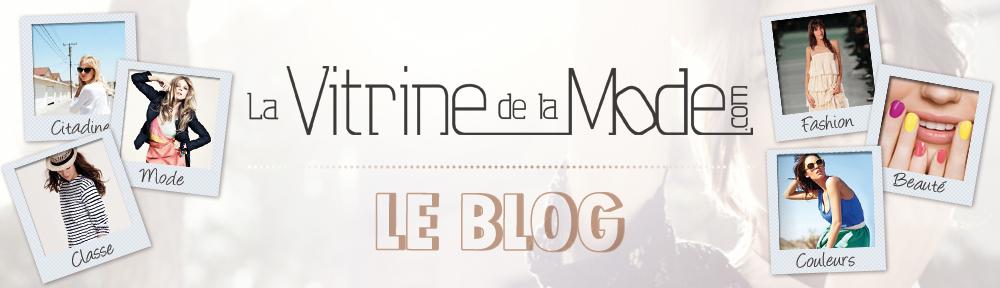Mode, Beauté, News.. Vitrinedelamode Le blog
